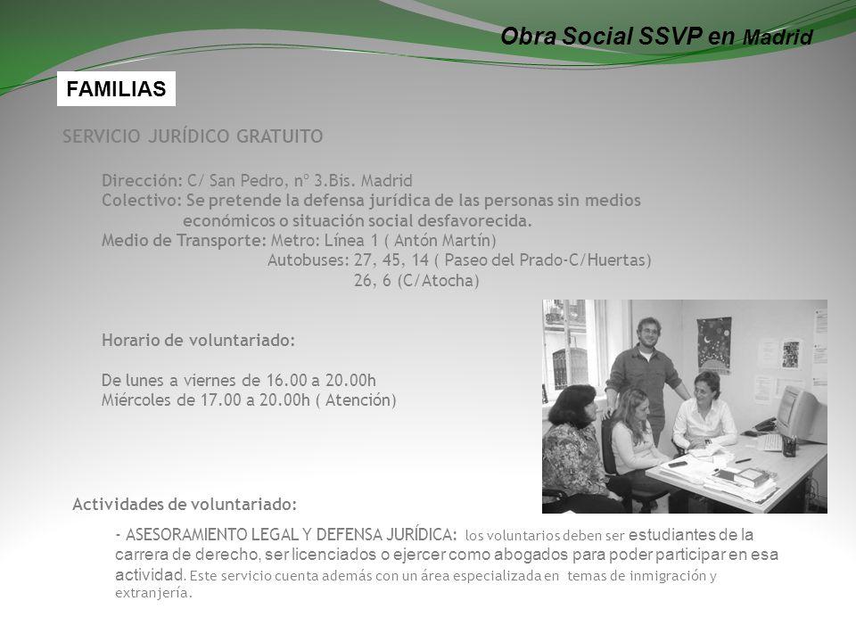 Obra Social SSVP en Madrid SERVICIO JURÍDICO GRATUITO Dirección: C/ San Pedro, nº 3.Bis.