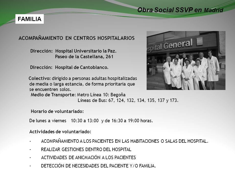 Obra Social SSVP en Madrid ACOMPAÑAMIENTO EN CENTROS HOSPITALARIOS Dirección: Hospital Universitario la Paz.