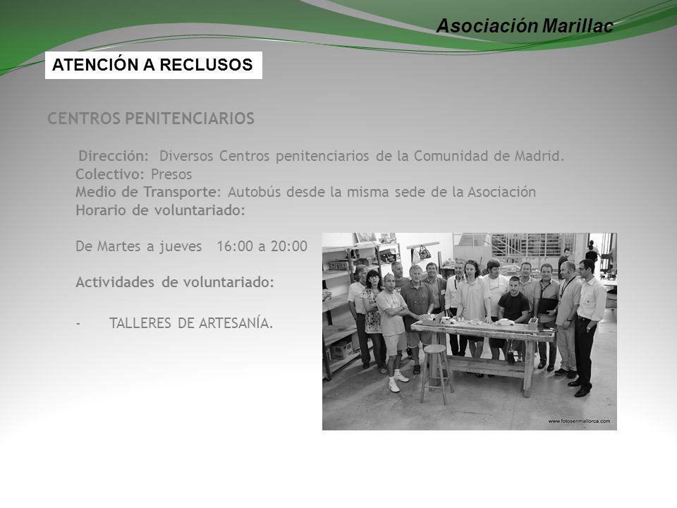 Asociación Marillac CENTROS PENITENCIARIOS Dirección: Diversos Centros penitenciarios de la Comunidad de Madrid. Colectivo: Presos Medio de Transporte