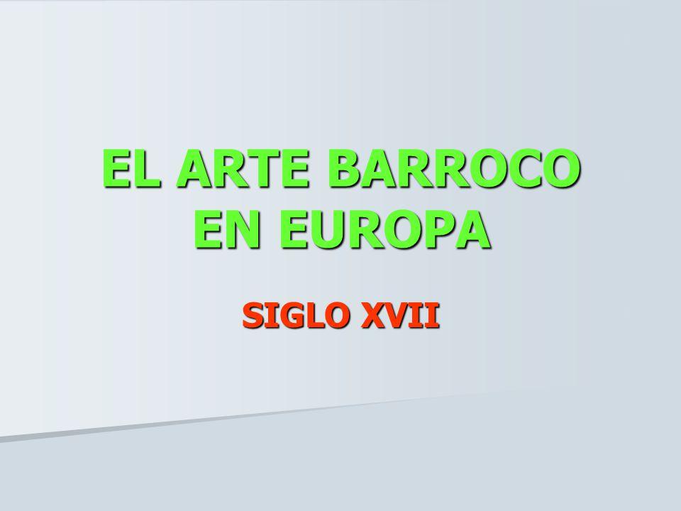 EL ARTE BARROCO EN EUROPA SIGLO XVII
