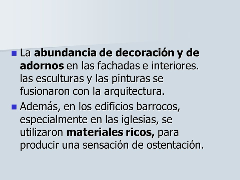 La utilización de efectos luminosos en los edificios a través de una gran profusión de entrantes y salientes*, de relieves y de frontones rotos*. La u