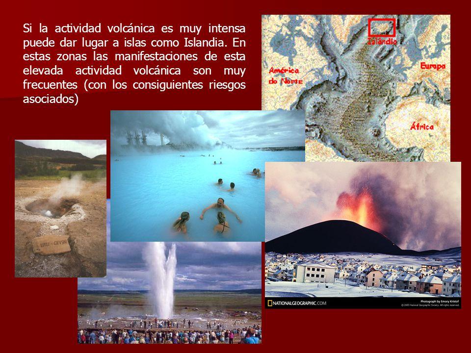 Si la actividad volcánica es muy intensa puede dar lugar a islas como Islandia. En estas zonas las manifestaciones de esta elevada actividad volcánica