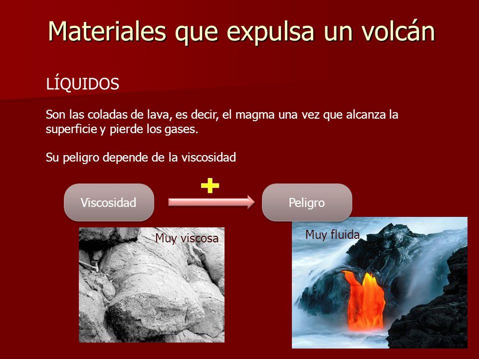 Materiales que expulsa un volcán LÍQUIDOS Son las coladas de lava, es decir, el magma una vez que alcanza la superficie y pierde los gases. Su peligro