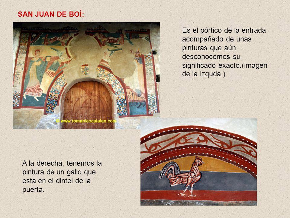 SAN JUAN DE BOÍ: Es el pórtico de la entrada acompañado de unas pinturas que aún desconocemos su significado exacto.(imagen de la izquda.) A la derech