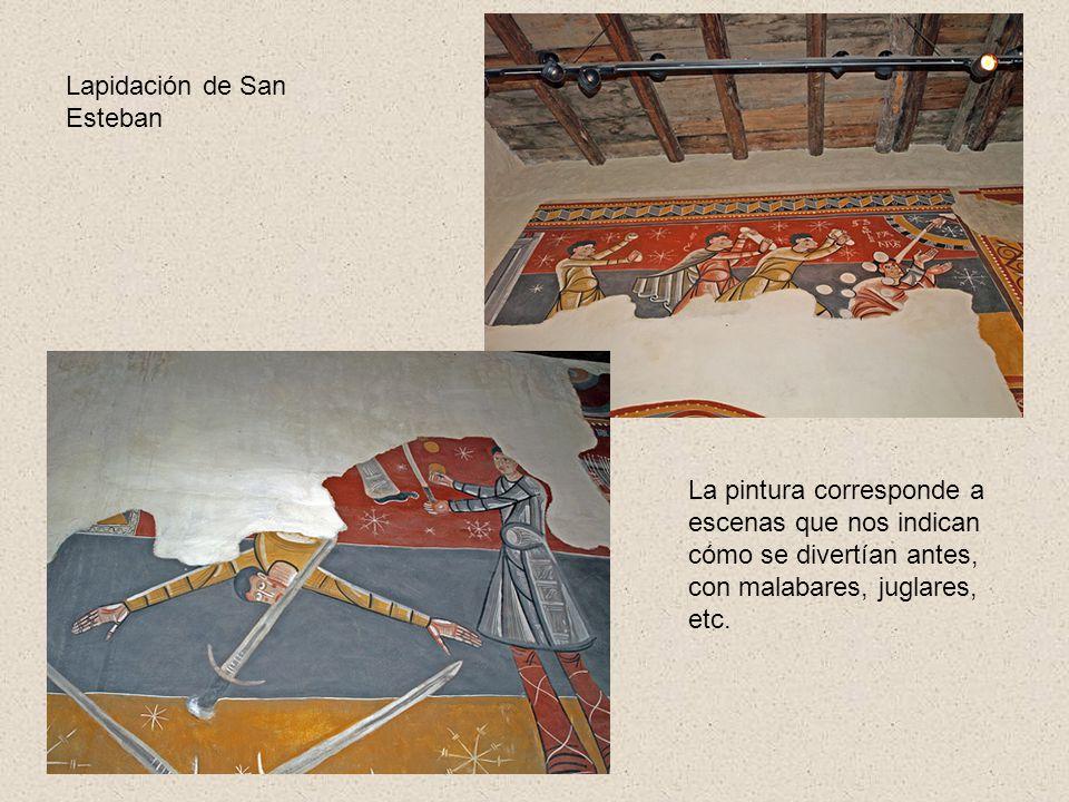 La pintura corresponde a escenas que nos indican cómo se divertían antes, con malabares, juglares, etc. Lapidación de San Esteban
