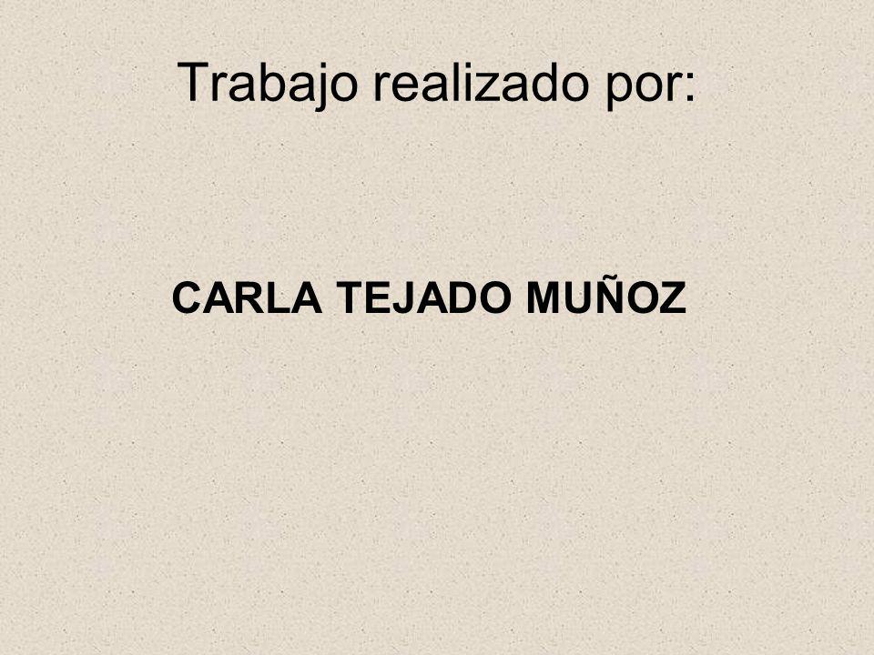 Trabajo realizado por: CARLA TEJADO MUÑOZ