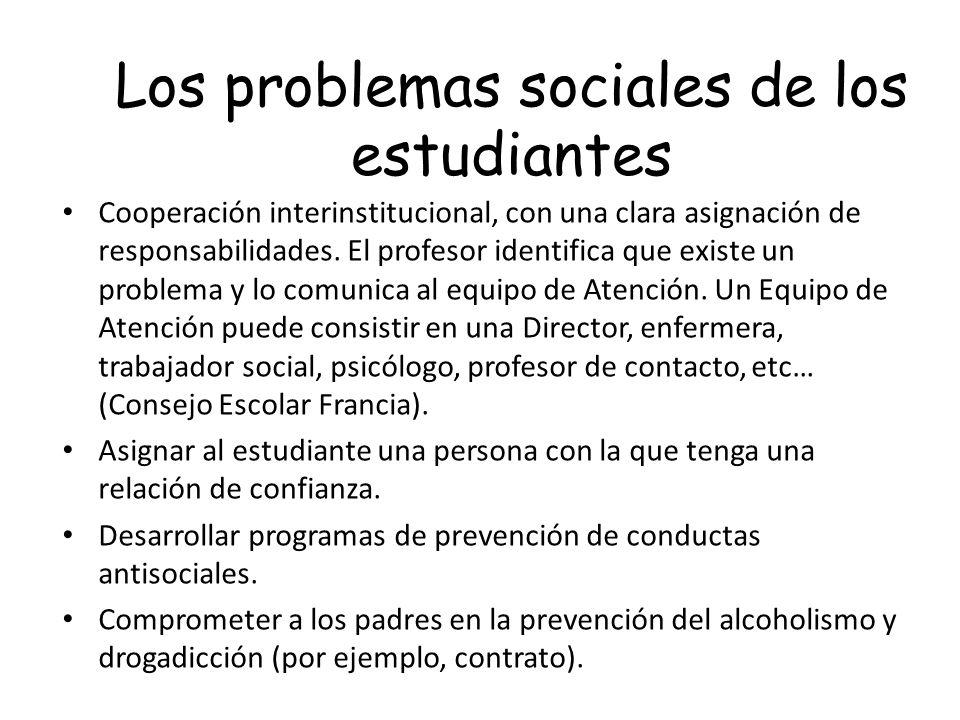 Los problemas sociales de los estudiantes Cooperación interinstitucional, con una clara asignación de responsabilidades. El profesor identifica que ex