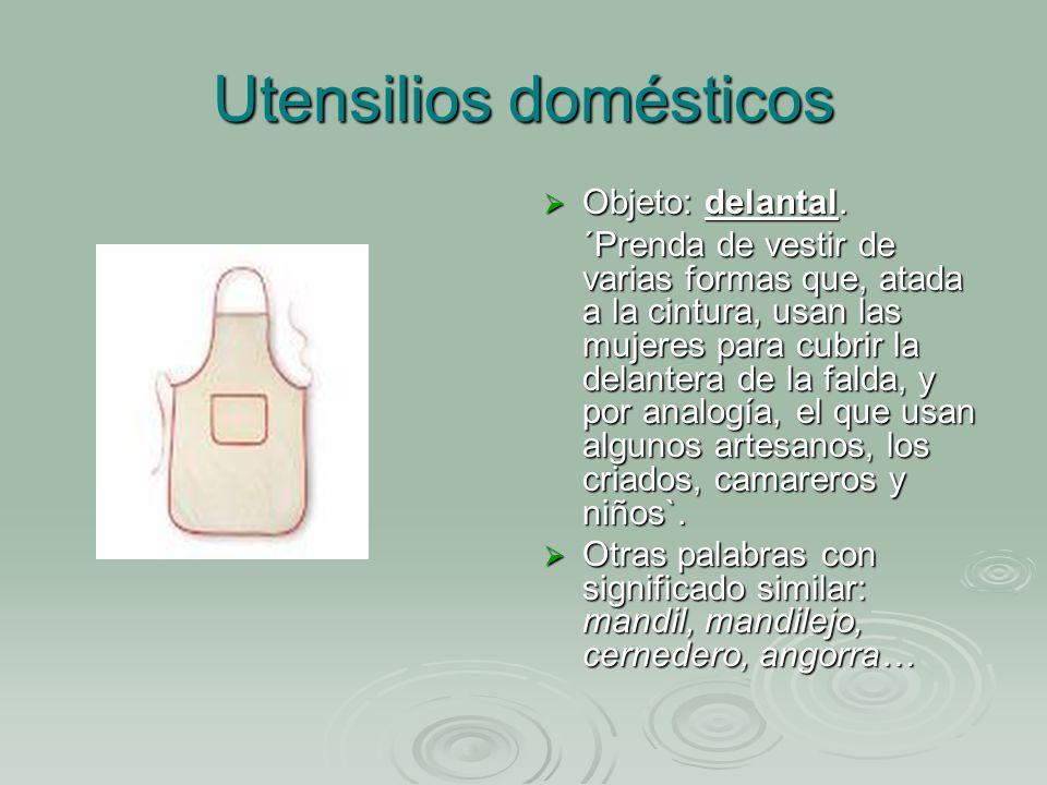 Utensilios domésticos Objeto: delantal.Objeto: delantal.