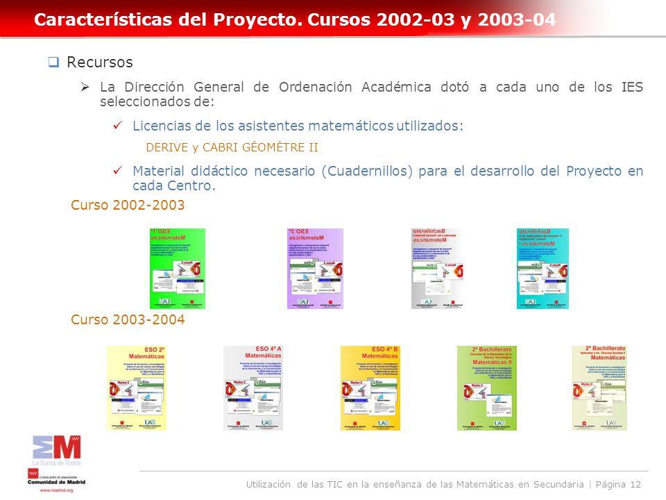 Utilización de las TIC en la enseñanza de las Matemáticas en Secundaria | Página 12 Características del Proyecto.