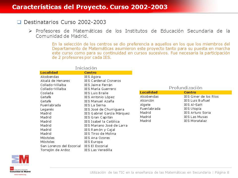 Utilización de las TIC en la enseñanza de las Matemáticas en Secundaria | Página 8 Características del Proyecto.