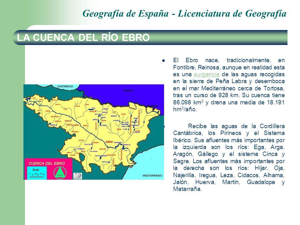 Geografía de España - Licenciatura de Geografía LA CUENCA DEL RÍO EBRO El Ebro nace, tradicionalmente, en Fontibre, Reinosa, aunque en realidad esta e