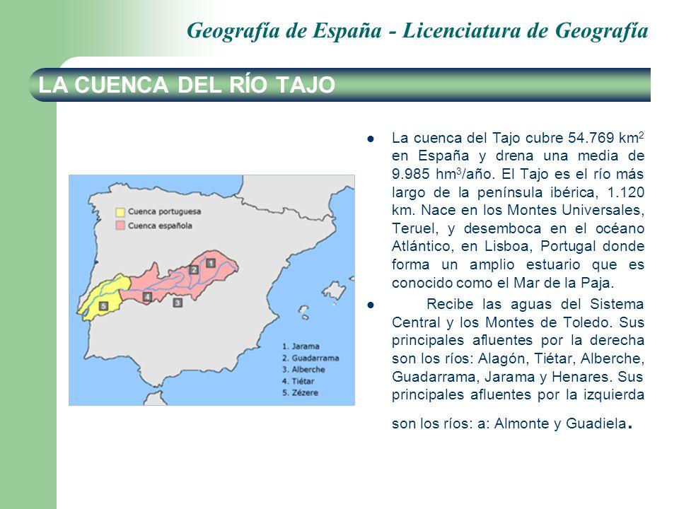 Geografía de España - Licenciatura de Geografía LA CUENCA DEL RÍO TAJO La cuenca del Tajo cubre 54.769 km 2 en España y drena una media de 9.985 hm 3