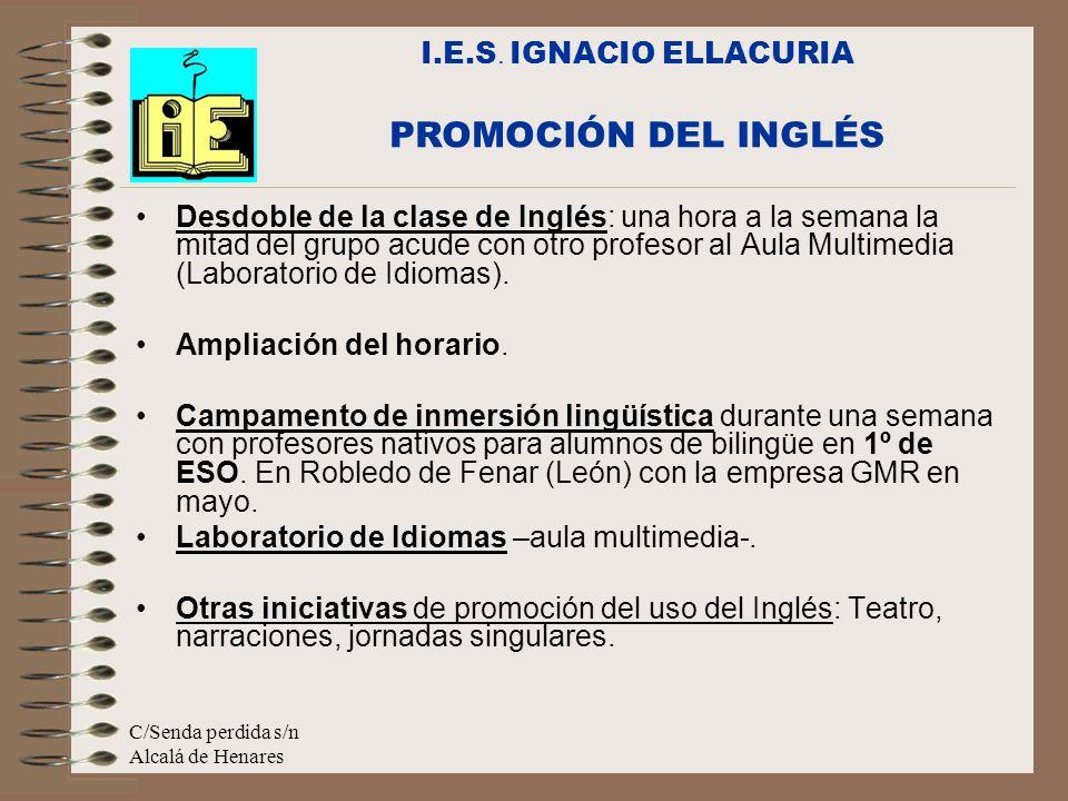 C/Senda perdida s/n Alcalá de Henares Desdoble de la clase de Inglés: una hora a la semana la mitad del grupo acude con otro profesor al Aula Multimedia (Laboratorio de Idiomas).
