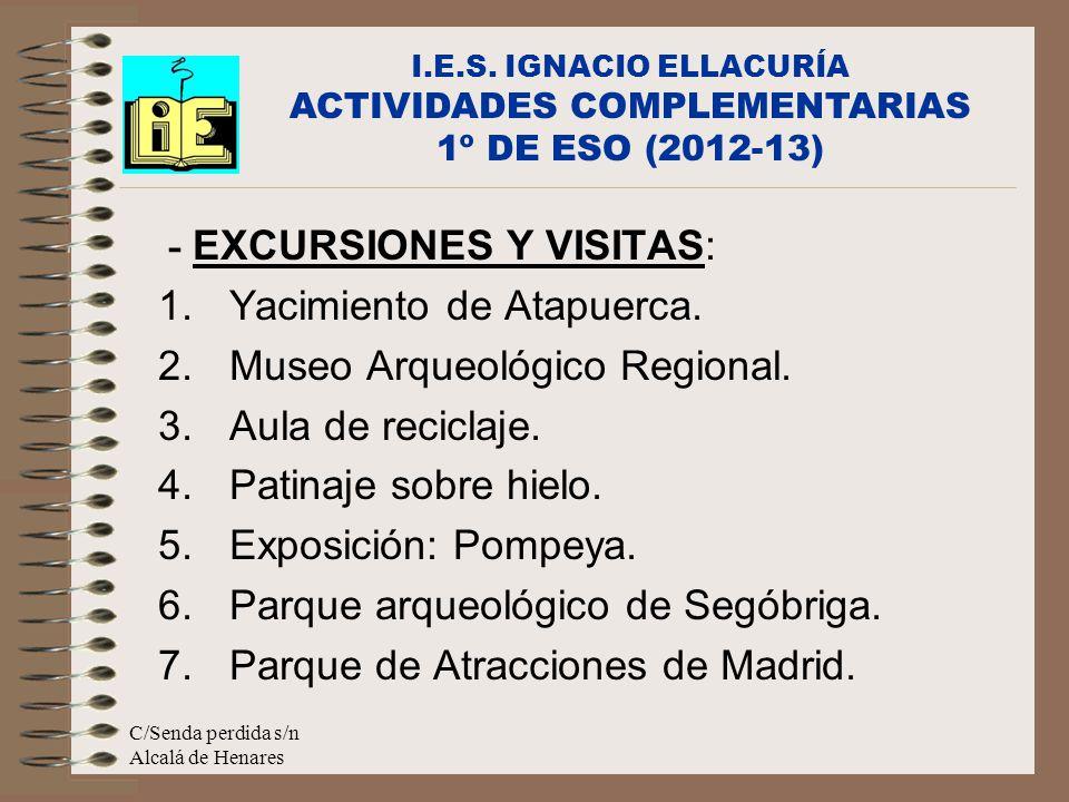 C/Senda perdida s/n Alcalá de Henares - EXCURSIONES Y VISITAS: 1.Yacimiento de Atapuerca.
