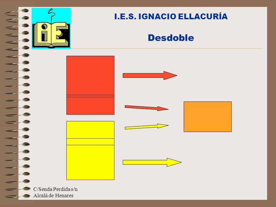 C/Senda Perdida s/n Alcalá de Henares I.E.S. IGNACIO ELLACURÍA Desdoble
