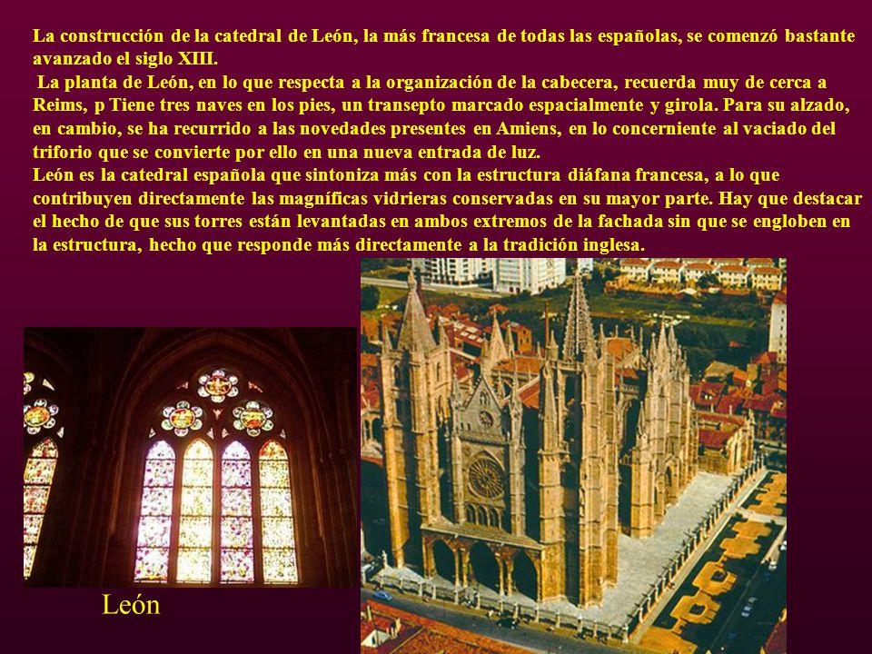 León La construcción de la catedral de León, la más francesa de todas las españolas, se comenzó bastante avanzado el siglo XIII. La planta de León, en