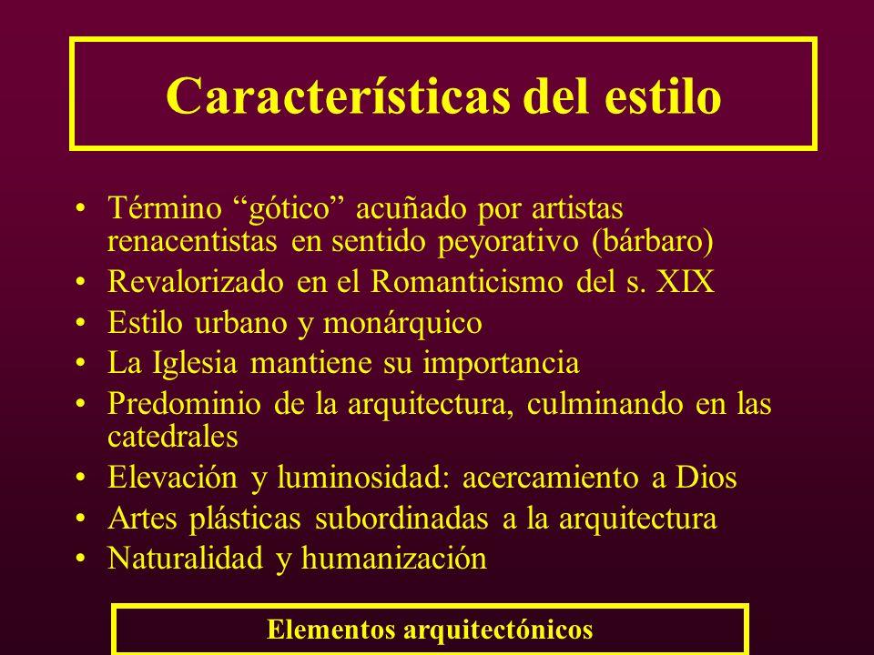 Características del estilo Término gótico acuñado por artistas renacentistas en sentido peyorativo (bárbaro) Revalorizado en el Romanticismo del s. XI