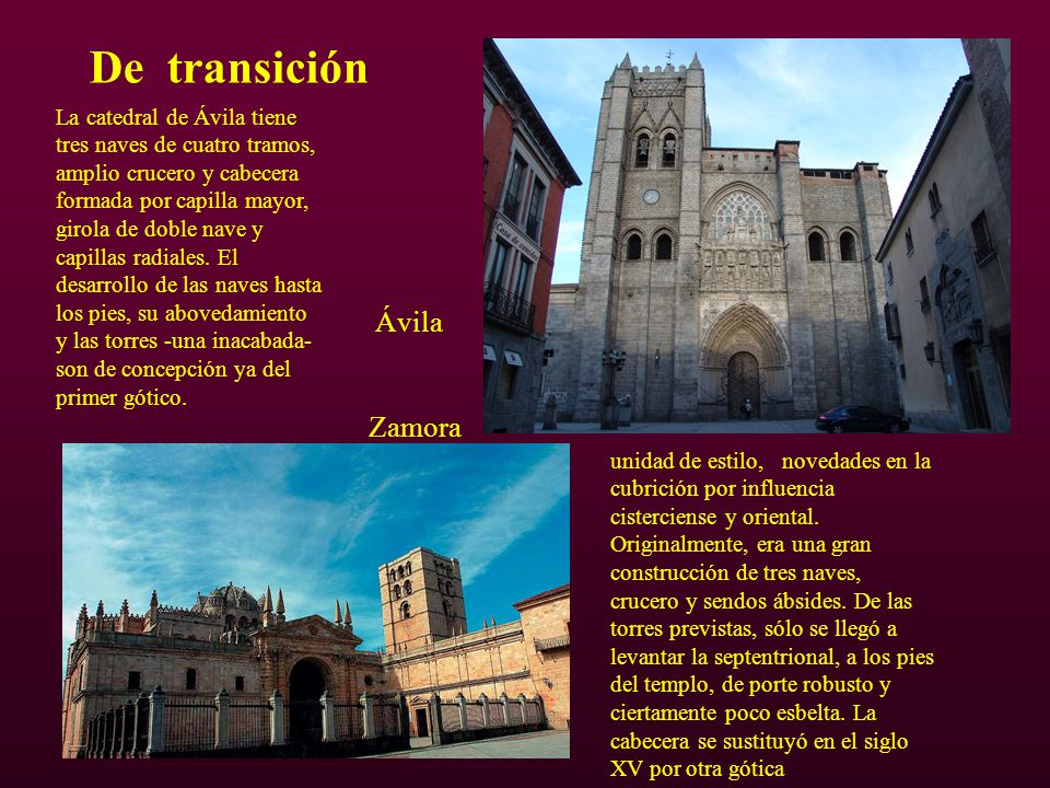 De transición Ávila Zamora unidad de estilo, novedades en la cubrición por influencia cisterciense y oriental. Originalmente, era una gran construcció