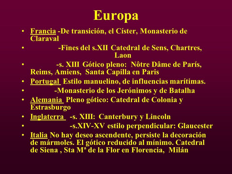 Europa Francia -De transición, el Císter, Monasterio de Claraval -Fines del s.XII Catedral de Sens, Chartres, Laon -s. XIII Gótico pleno: Nôtre Dâme d
