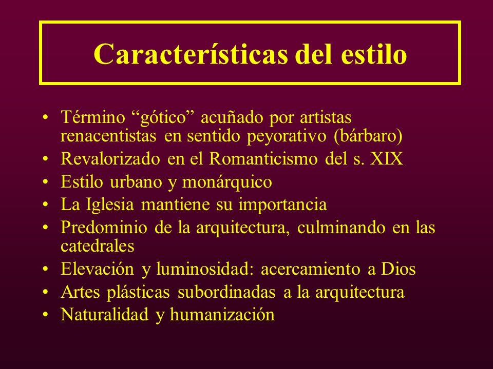 Características del estilo Término gótico acuñado por artistas renacentistas en sentido peyorativo (bárbaro) Revalorizado en el Romanticismo del s.