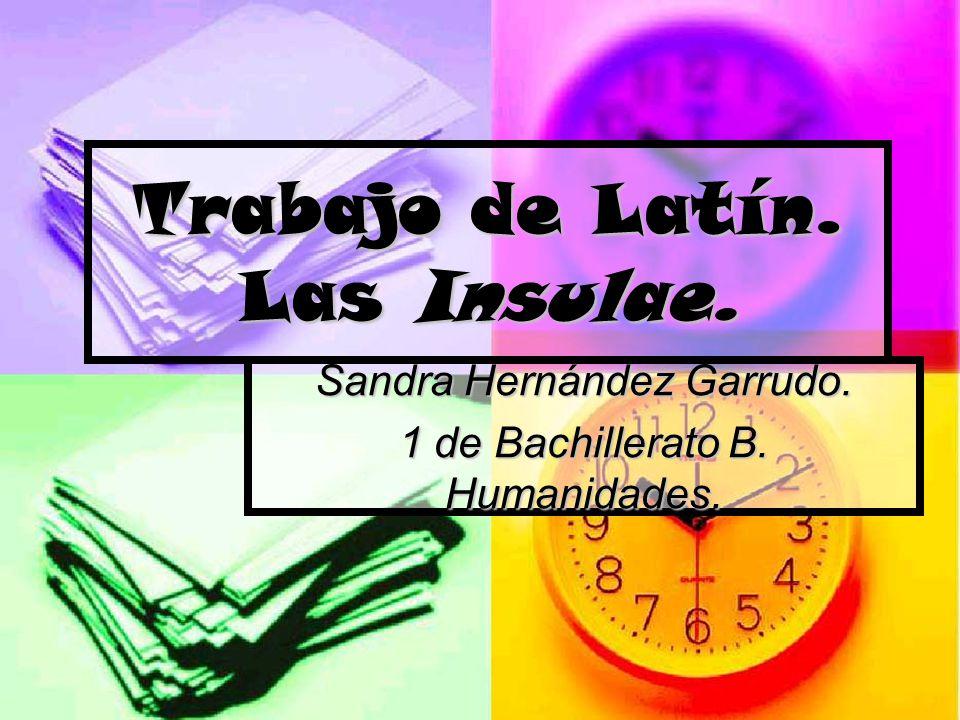 Trabajo de Latín. Las Insulae. Sandra Hernández Garrudo. 1 de Bachillerato B. Humanidades.