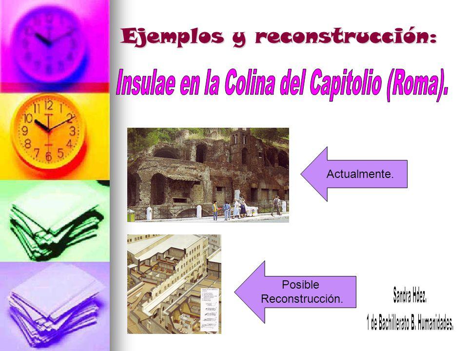 Ejemplos y reconstrucción: Actualmente. Posible Reconstrucción.