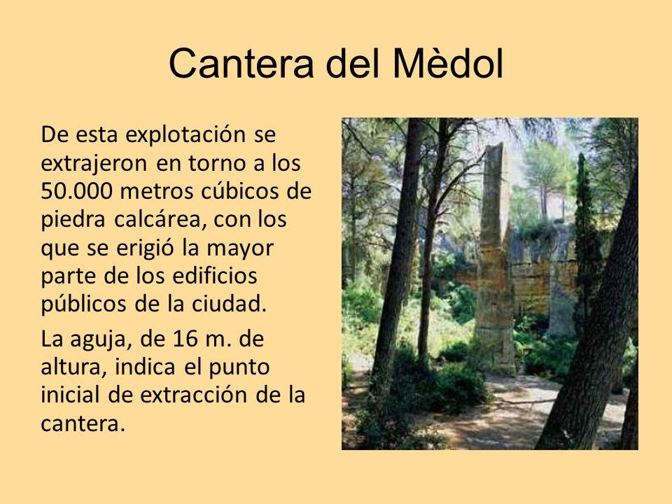 Cantera del Mèdol De esta explotación se extrajeron en torno a los 50.000 metros cúbicos de piedra calcárea, con los que se erigió la mayor parte de l
