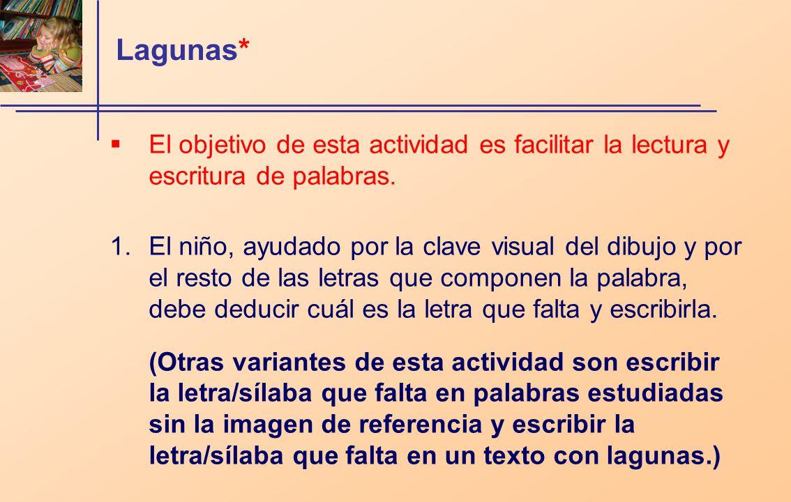 Lagunas* El objetivo de esta actividad es facilitar la lectura y escritura de palabras.