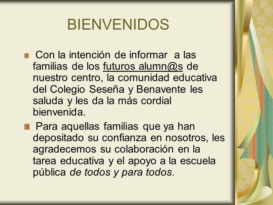 BIENVENIDOS Con la intención de informar a las familias de los futuros alumn@s de nuestro centro, la comunidad educativa del Colegio Seseña y Benavent