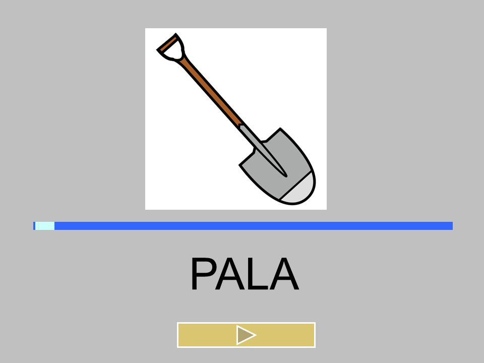 PALA PILA PALAPELA PATA