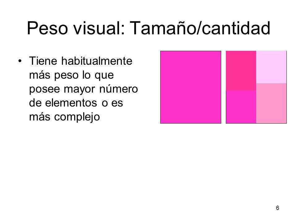 7 Peso visual: Color Tiene habitualmente más peso lo que posee colores más cálidos, o más brillantes, o más saturados SaturaciónBrillo Calido