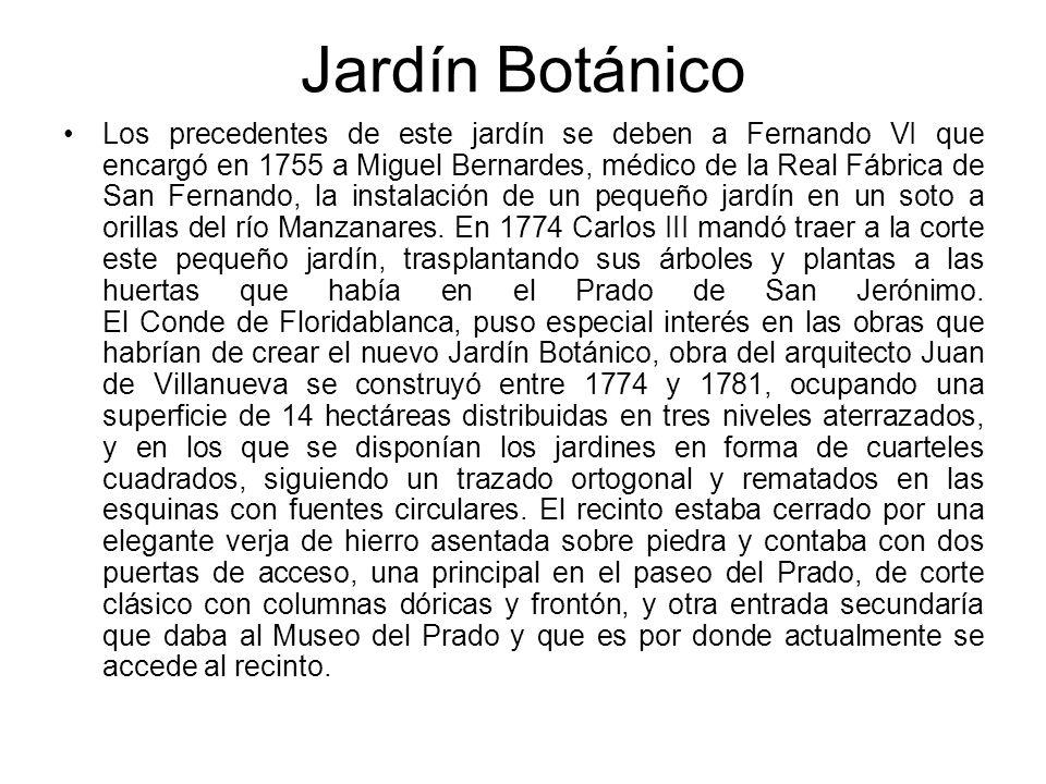 Los precedentes de este jardín se deben a Fernando VI que encargó en 1755 a Miguel Bernardes, médico de la Real Fábrica de San Fernando, la instalació
