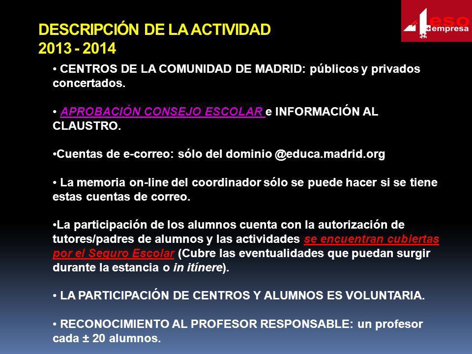DESCRIPCIÓN DE LA ACTIVIDAD 2013 - 2014 CENTROS DE LA COMUNIDAD DE MADRID: públicos y privados concertados. APROBACIÓN CONSEJO ESCOLAR e INFORMACIÓN A