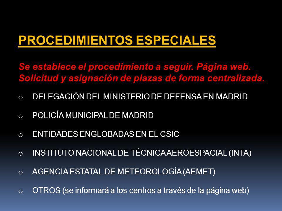 PROCEDIMIENTOS ESPECIALES Se establece el procedimiento a seguir. Página web. Solicitud y asignación de plazas de forma centralizada. o DELEGACIÓN DEL