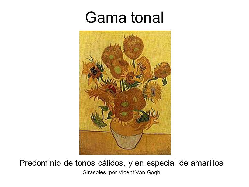 17 Gama tonal Predominio de tonos cálidos, y en especial de amarillos Girasoles, por Vicent Van Gogh