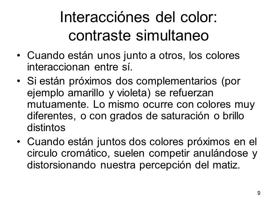 9 Interacciónes del color: contraste simultaneo Cuando están unos junto a otros, los colores interaccionan entre sí. Si están próximos dos complementa