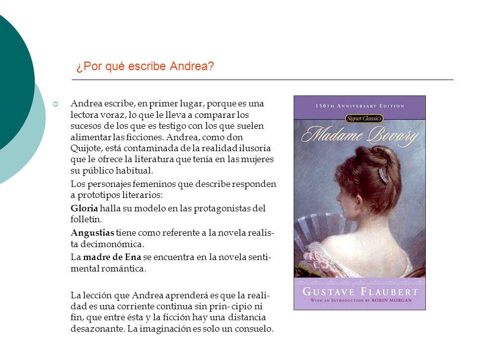 ¿Por qué escribe Andrea? Andrea escribe, en primer lugar, porque es una lectora voraz, lo que le lleva a comparar los sucesos de los que es testigo co