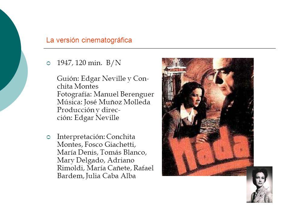 La versión cinematográfica 1947, 120 min. B/N Guión: Edgar Neville y Con- chita Montes Fotografía: Manuel Berenguer Música: José Muñoz Molleda Producc