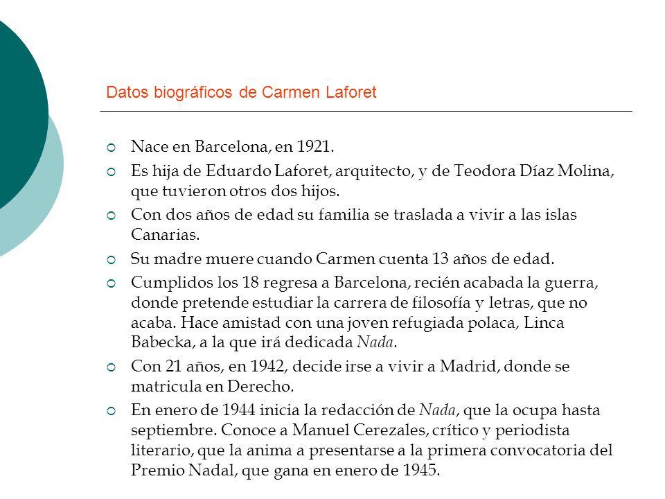 Datos biográficos de Carmen Laforet Nace en Barcelona, en 1921. Es hija de Eduardo Laforet, arquitecto, y de Teodora Díaz Molina, que tuvieron otros d