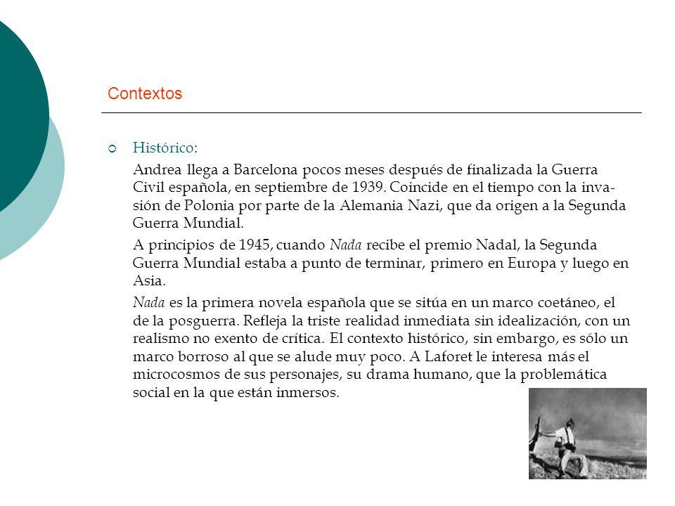 Contextos Histórico: Andrea llega a Barcelona pocos meses después de finalizada la Guerra Civil española, en septiembre de 1939. Coincide en el tiempo