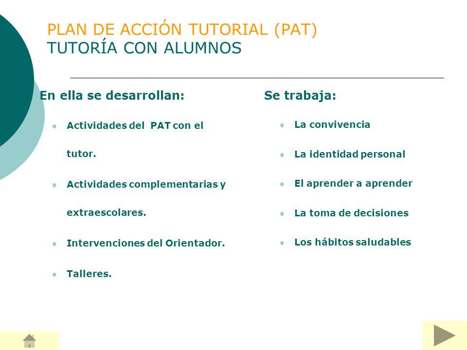 PLAN DE ACCIÓN TUTORIAL (PAT) ACTIVIDADES PRIMER TRIMESTRE Presentaciones: tutor, alumnado, centro… Objetivos y propuestas para la tutoría.