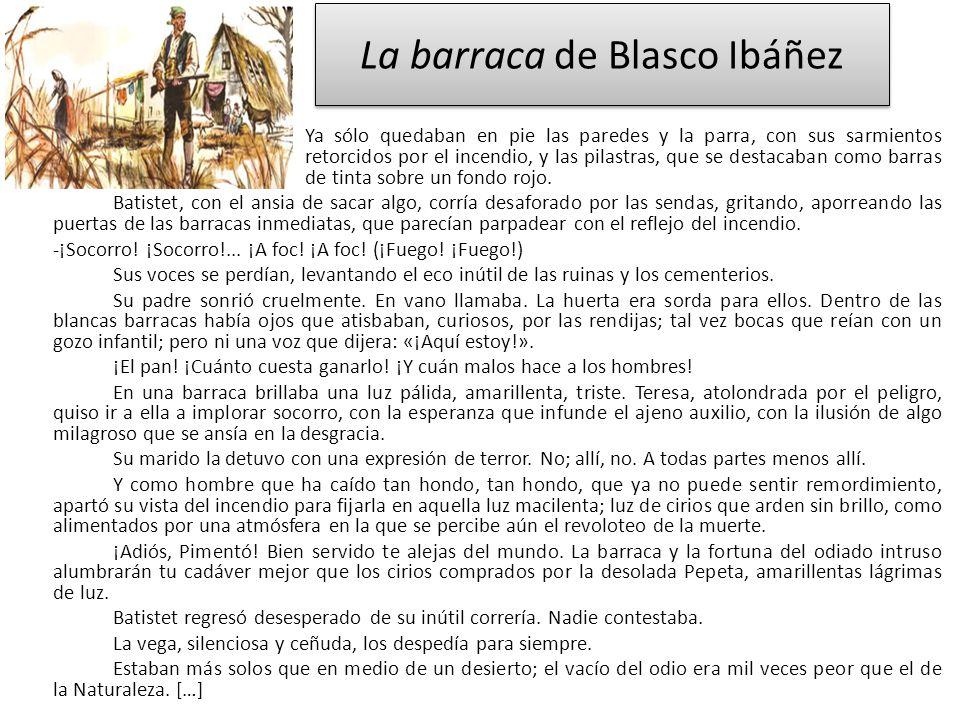 La barraca de Blasco Ibáñez Ya sólo quedaban en pie las paredes y la parra, con sus sarmientos retorcidos por el incendio, y las pilastras, que se des