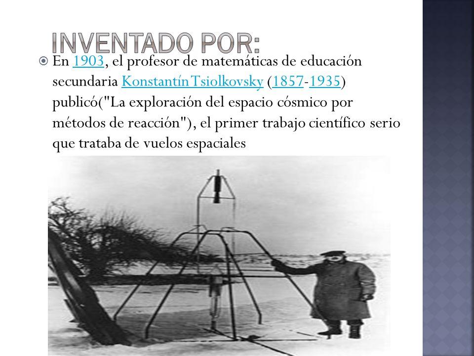 En 1903, el profesor de matemáticas de educación secundaria Konstantín Tsiolkovsky (1857-1935) publicó( La exploración del espacio cósmico por métodos de reacción ), el primer trabajo científico serio que trataba de vuelos espaciales1903Konstantín Tsiolkovsky18571935