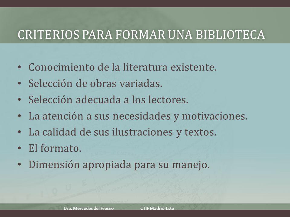 CRITERIOS PARA FORMAR UNA BIBLIOTECACRITERIOS PARA FORMAR UNA BIBLIOTECA Conocimiento de la literatura existente.