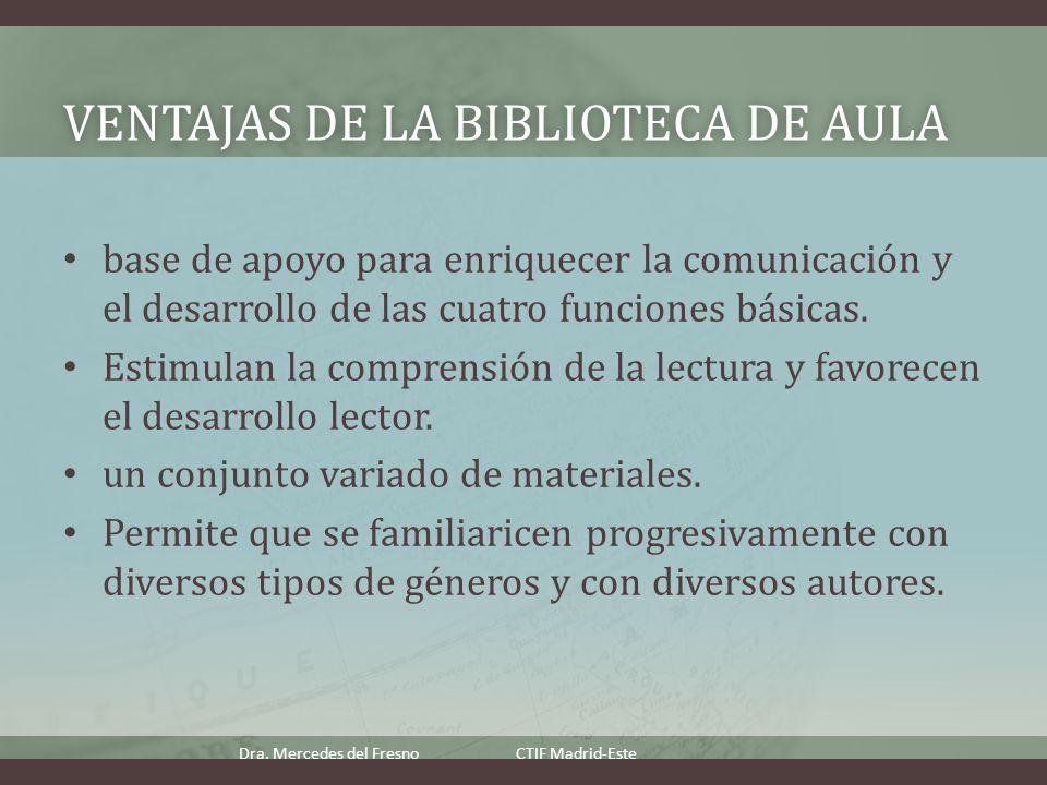 VENTAJAS DE LA BIBLIOTECA DE AULAVENTAJAS DE LA BIBLIOTECA DE AULA base de apoyo para enriquecer la comunicación y el desarrollo de las cuatro funciones básicas.