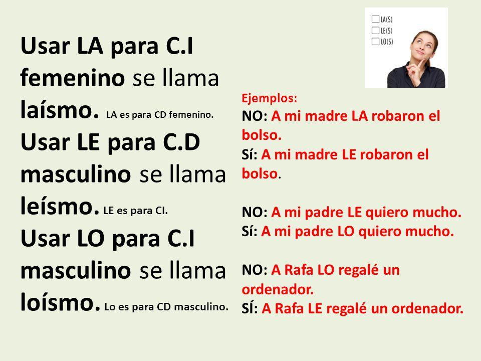 Usar LA para C.I femenino se llama laísmo.LA es para CD femenino.