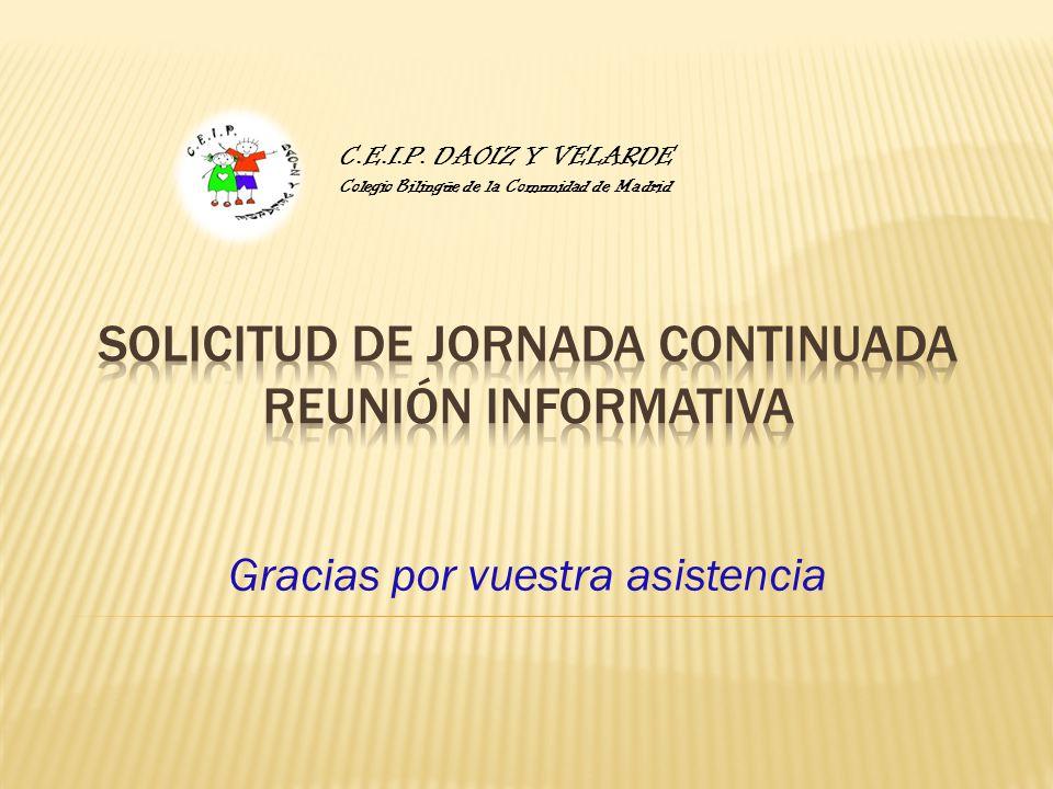 Gracias por vuestra asistencia C.E.I.P. DAOIZ Y VELARDE Colegio Bilingüe de la Comunidad de Madrid