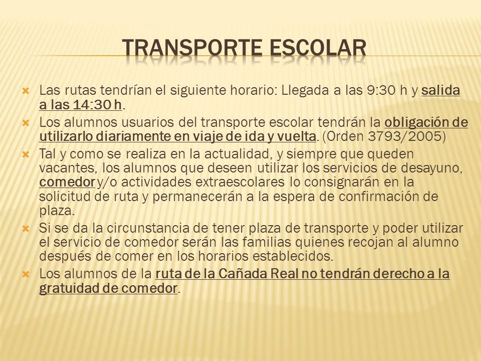 Las rutas tendrían el siguiente horario: Llegada a las 9:30 h y salida a las 14:30 h. Los alumnos usuarios del transporte escolar tendrán la obligació