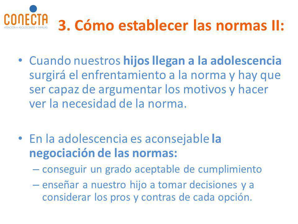 3. Cómo establecer las normas II: Cuando nuestros hijos llegan a la adolescencia surgirá el enfrentamiento a la norma y hay que ser capaz de argumenta