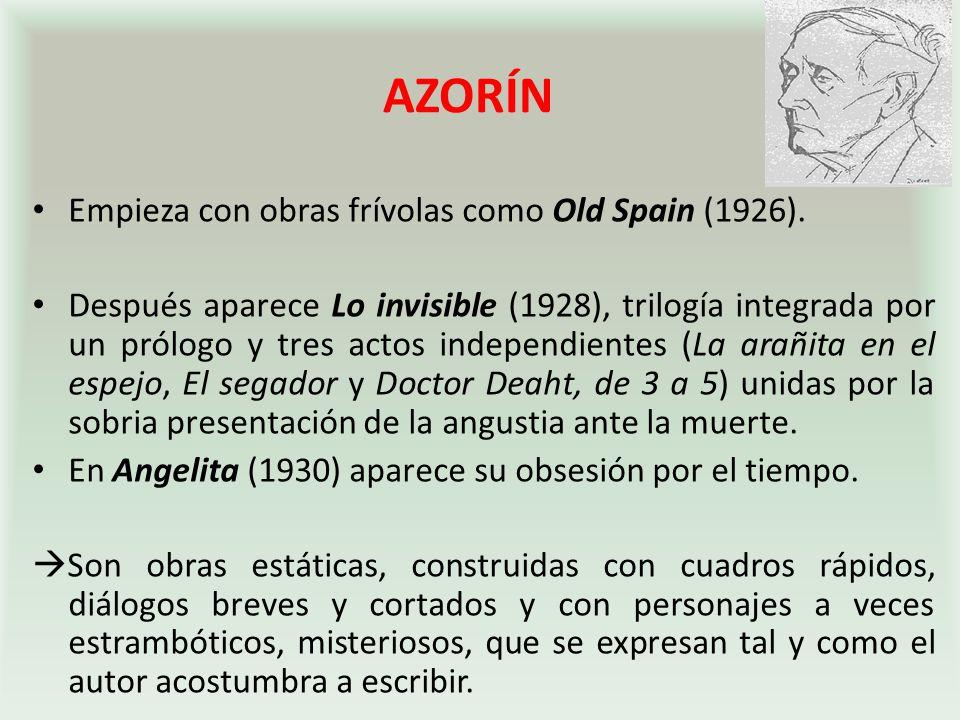 AZORÍN Empieza con obras frívolas como Old Spain (1926).